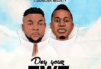 Oritse Femi – Dey Your Own Ft Duncan Mighty mp3 download