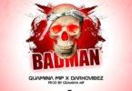 Quamina Mp – Badman Ft Darkovibes mp3 download