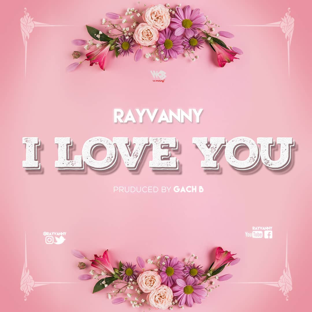 Download Mp3 Rayvanny I Love You Prod By Gach B Halmblog Com