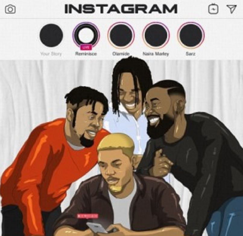 Reminisce – Instagram Ft Olamide x Naira Marley & Sarz mp3 download