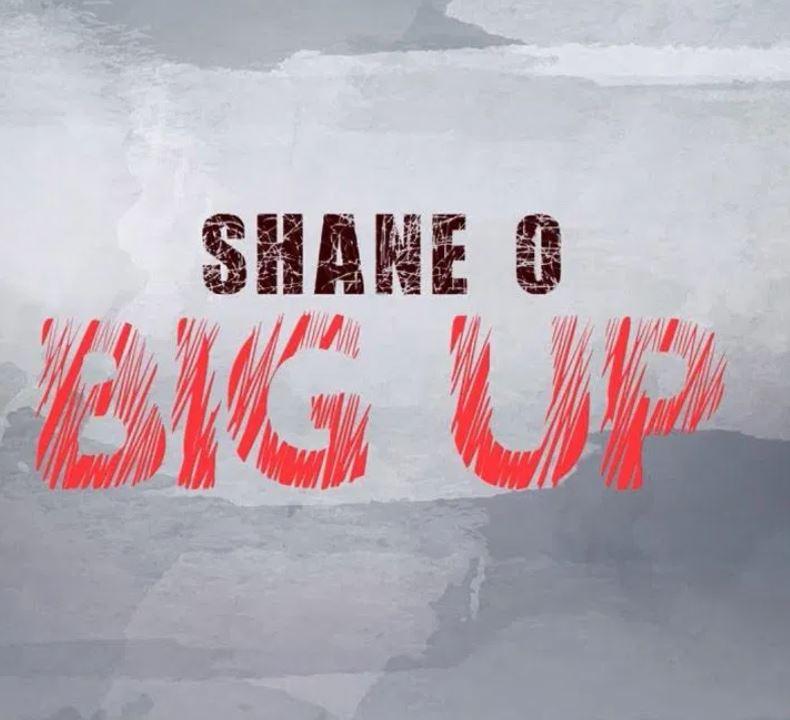 Shane O – Big Up mp3 download