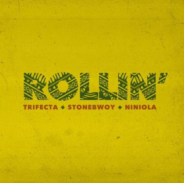 Stonebwoy x Trifecta x Niniola – Rollin'