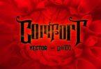 Vector – Comfortable Ft Davido mp3 download