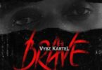 Vybz Kartel – Brave mp3 download (Prod by Wise Choice Records)