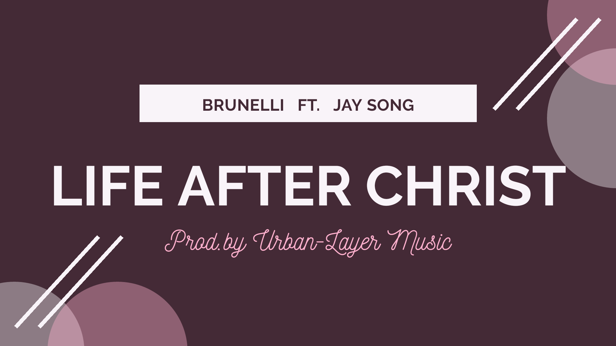 Brunelli – Life After Christ Ft Jay Song