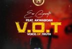 Eno Barony – Voice Of Truth Ft Akwaboah mp3 download