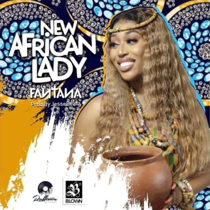 Fantana – New African Lady mp3 download (Prod. by Jesse Beatz)