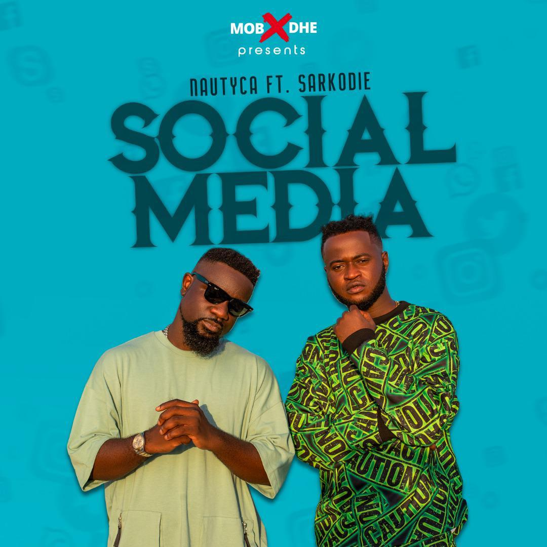 Nautyca – Social Media Ft Sarkodie mp3 download