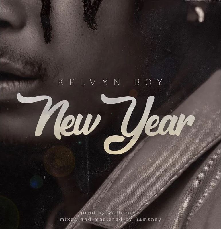 Download MP3: Kelvyn Boy – New Year (Prod By Willo Beatz)