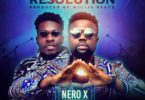 Nero X – New Year Resolution Ft Article Wan mp3 download