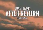 Quamina Mp – After Return mp3 download (Prod By MOG)