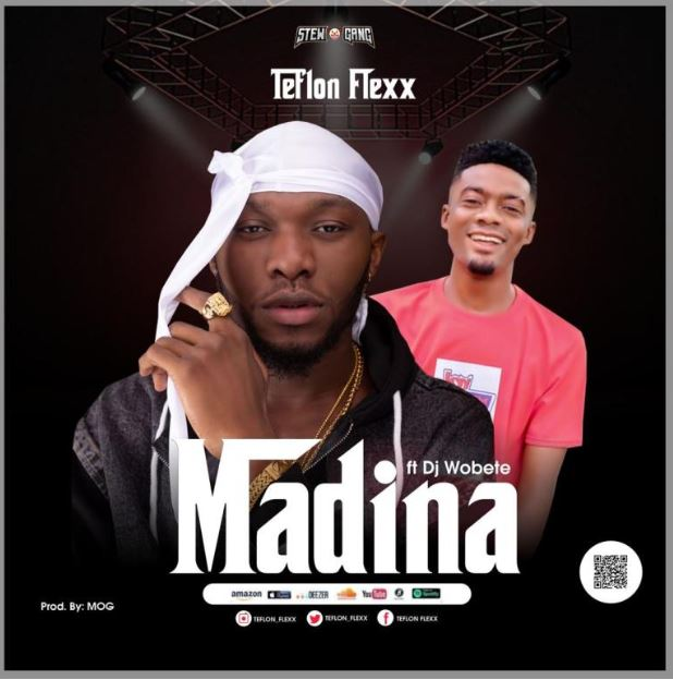 Teflon Flexx – Madina Ft DJ Wobete mp3 download