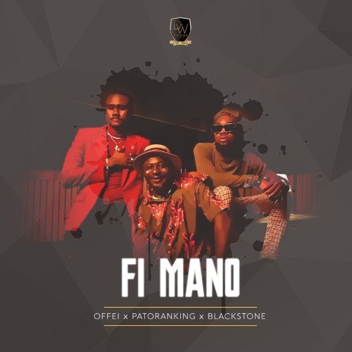Offei – Fi Mano Ft Patoranking & Blackstone mp3 download