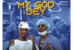Frank Naro – My God Dey Ft Flowking Stone & Atumpan Drumz mp3 download