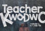 Patapaa — Teacher Kwadwo mp3 download