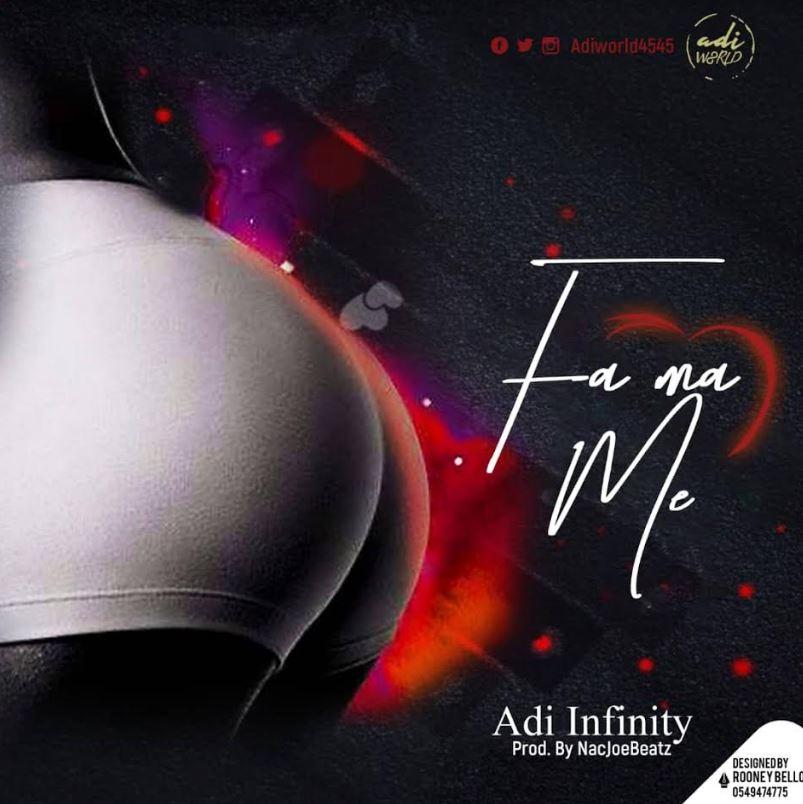 Adi Infinity - Fa Ma Me (Prod. By NacJoeBeatz)