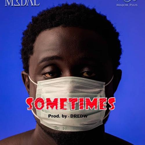 M3dal - Sometimes mp3 download