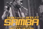 Guru – Samba (Sax Version) Ft Singlet mp3 download