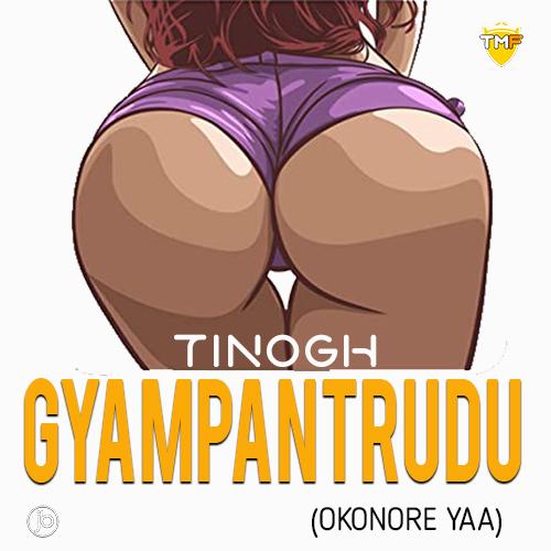 TinoGh - Gyampantrudu (Okonore Yaa) mp3 download