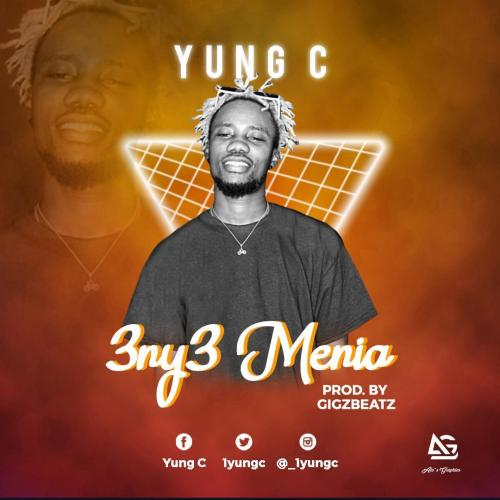 Yung C Eny3 Menia mp3 download (Prod. by GigzBeatz)