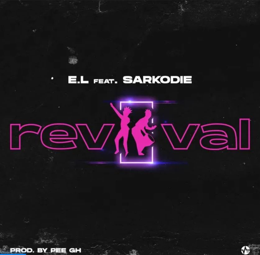 E.L – Revival Ft Sarkodie mp3 download