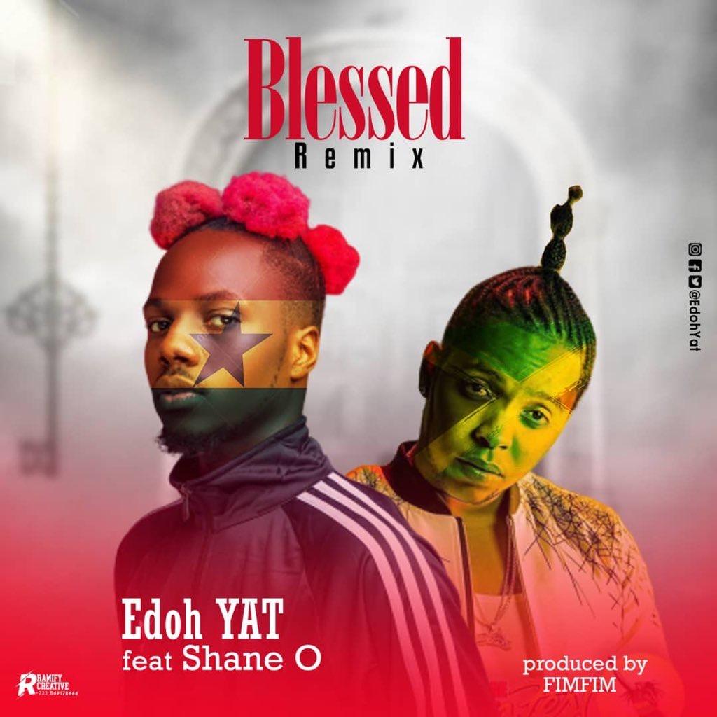 edoh yat blessed remix, edoh yat ft shane o