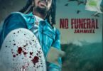 Jahmiel – No Funeral (Chronic Law Diss) mp3 download