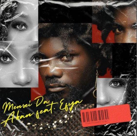 Akan – Mensei Da Ft Efya mp3 download
