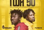 Amerado – Twa So Ft Fameye mp3 download
