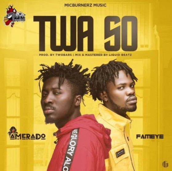 Amerado – Twa So Ft Fameye mp3 download