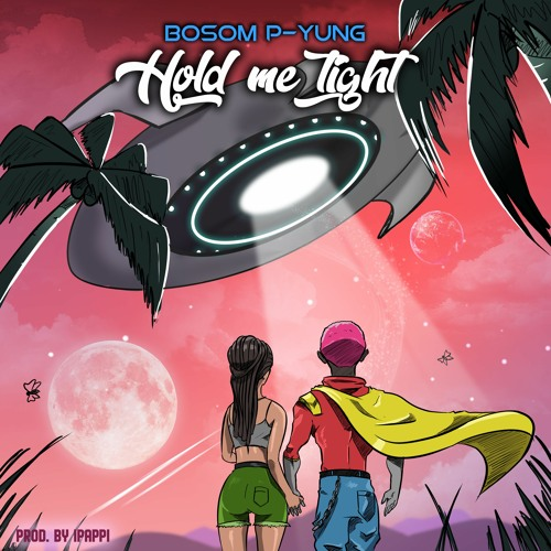 Bosom P-Yung – Hold Me Tight mp3 download