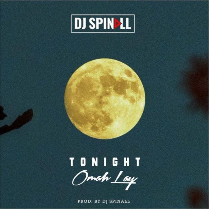 DJ Spinall – Tonight Ft Omah Lay mp3 download