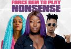 Eno Barony – Force Dem To Play Nonsense Ft Sister Deborah & Strongman mp3 download