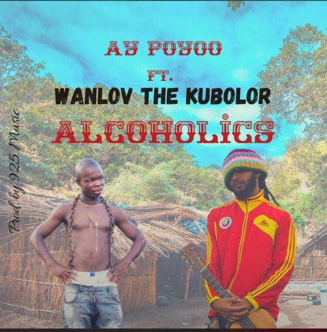 AY Poyoo - Alcoholics Ft Wanlov The Kubolor mp3 download