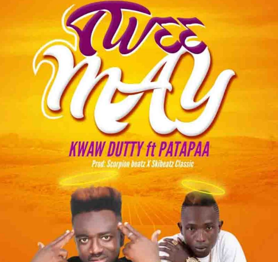 Kwaw Dutty – Tw33 May Ft Patapaa