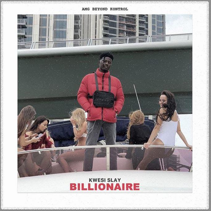 Kwesi Slay – Billionaire mp3 download