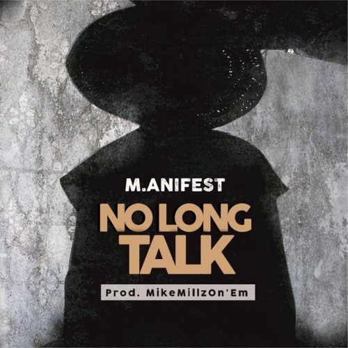 M.anifest – No Long Talkmp3 download