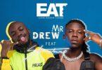 Mr Drew – Eat Ft Stonebwoy mp3 download