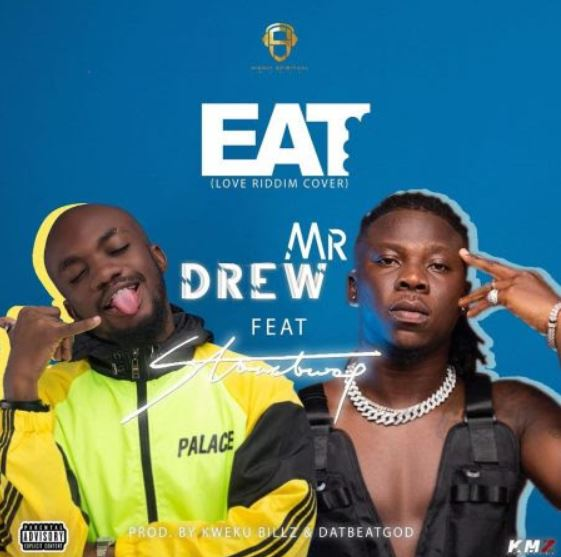 Mr Drew – Eat Ft Stonebwoy mp3 download