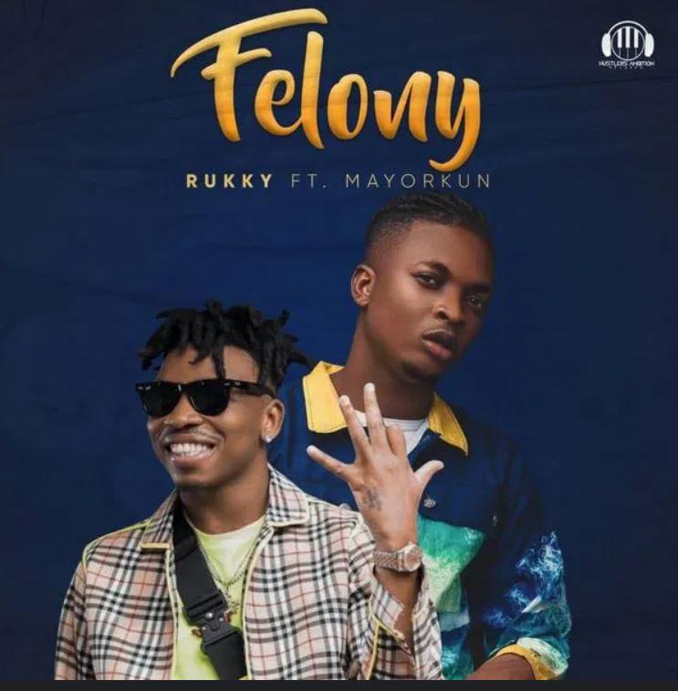 Rukky – Felony Ft Mayorkun mp3 download