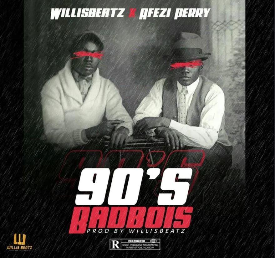 WillisBeatz – 90s Badbois Ft Afezi mp3 download