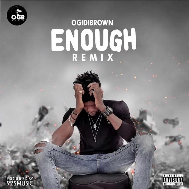 Ogidi Brown - Enough Remix mp3 download