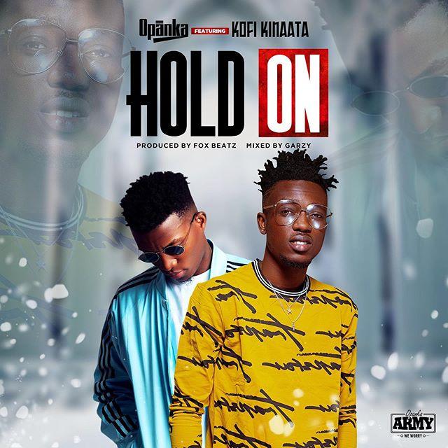 Opanka ft Kofi Kinaata Hold On mp3 download