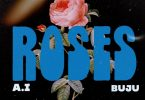 A.I – Roses Ft Buju mp3 download