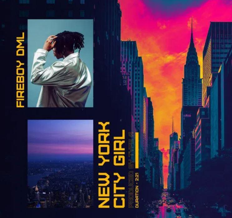 Fireboy DML – New York City Girl mp3 download