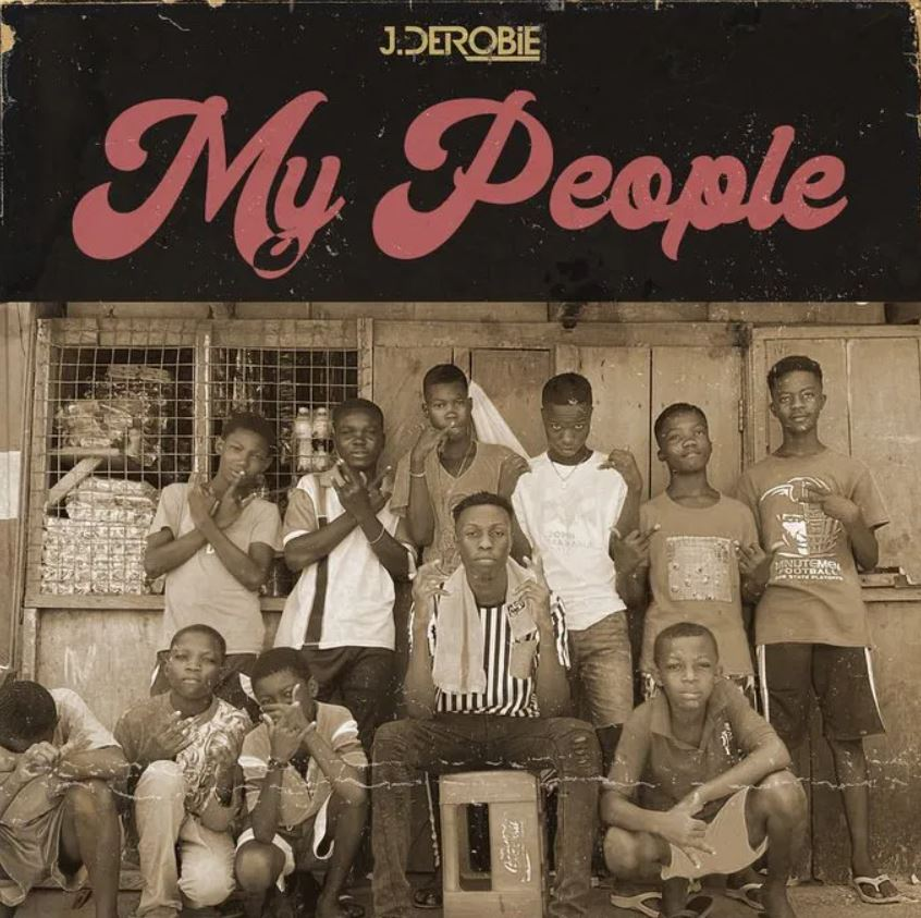 J.Derobie – My People mp3 download