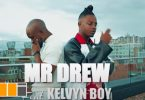 Mr Drew – Later Ft Kelvyn Boy video