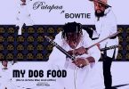 Patapaa – My Dog Food Ft Bowtie mp3 download