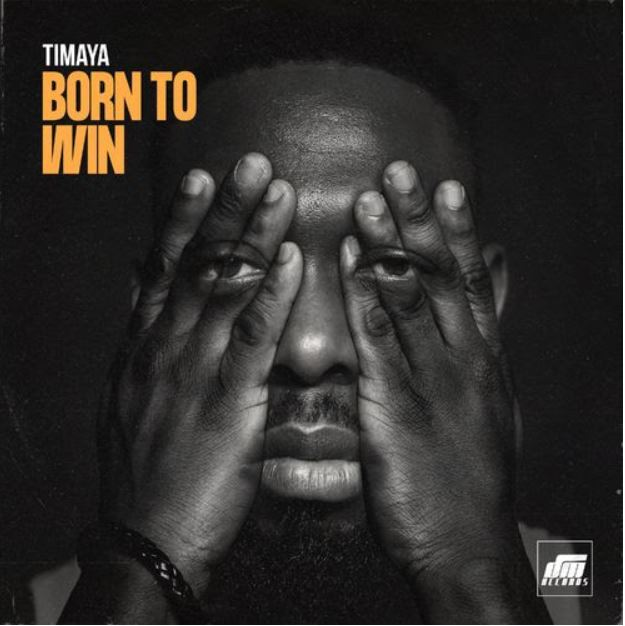 Timaya – Born To Win mp3 download