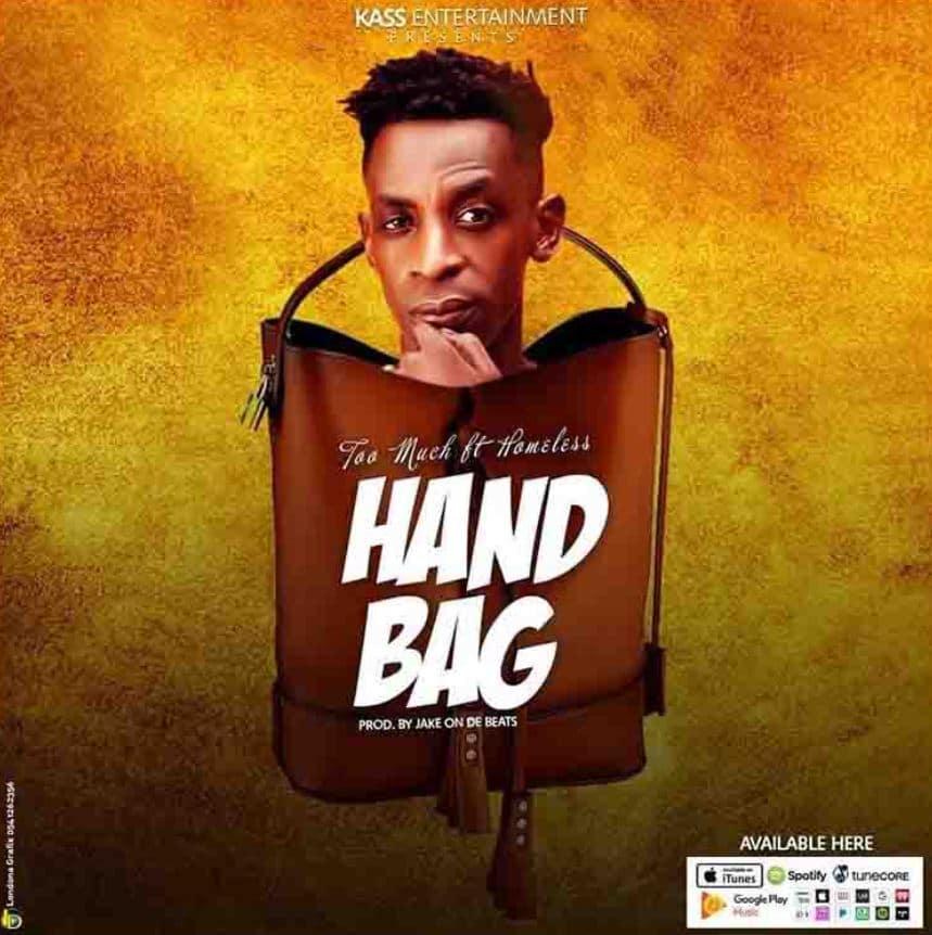 Too Much – Handbag Ft Homeless mp3 download